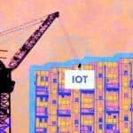 "Graphic of commercial building construction with a crane lifting up a block that says ""IoT"""