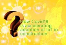 How Covid19 is Accelerating Adoption of IoT in Construction