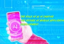 The Role of AI in Shaping the Future of Mobile Application Development