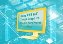 Using AWS IoT Things Graph to Enable Hardware Integration