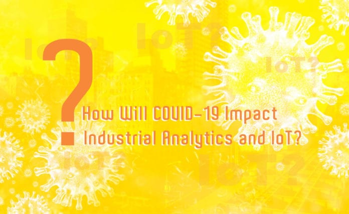 How Will COVID-19 Impact Industrial Analytics and IoT_