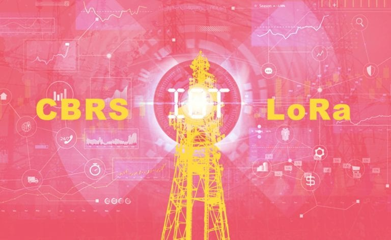 Private Networks for IoT - CBRS and LoRa